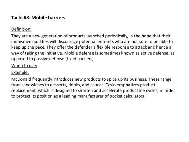 Tactic#8: Mobile barriers Definition: They are a new generation of products launched periodically, in the hope that their ...