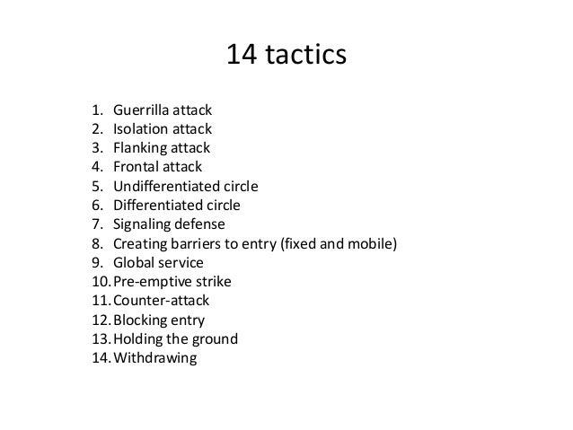 14 tactics 1. Guerrilla attack 2. Isolation attack 3. Flanking attack 4. Frontal attack 5. Undifferentiated circle 6. Diff...