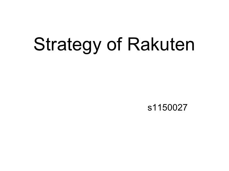 Strategy of Rakuten             s1150027
