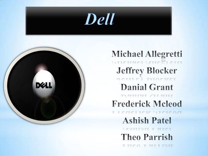 Founded by Michael S. Dell in 1983 University of Texas in Austin,TXAchieved $34 million in sales within two yearsLeadi...