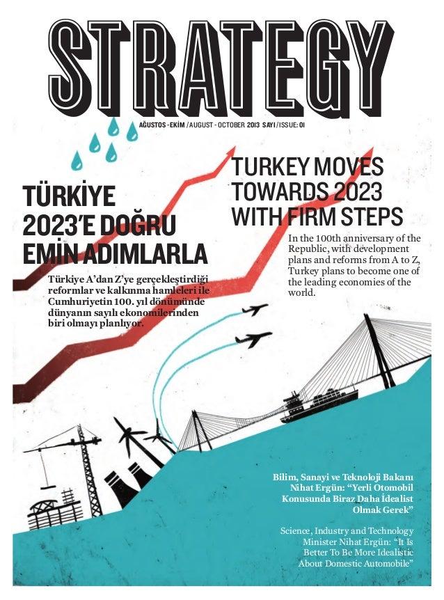AĞUSTOS-EKİM /AUGUST-OCTOBER 2013 SAYI/ISSUE:01 TÜRKIYE 2023'EDOĞRU EMINADIMLARLA Türkiye A'dan Z'ye gerçekleştirdiği refo...