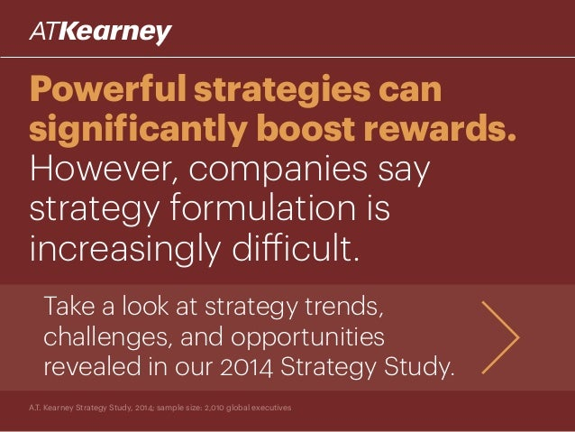 Powerful strategies can significantly boost rewards. However, companies say strategy formulation is increasingly difficult...