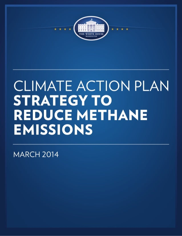 1 CLIMATE ACTION PLAN - STRATEGY TO REDUCE METHANE EMISSIONS EXECUTIVE SUMMARY Reducing methane emissions is a powerful wa...
