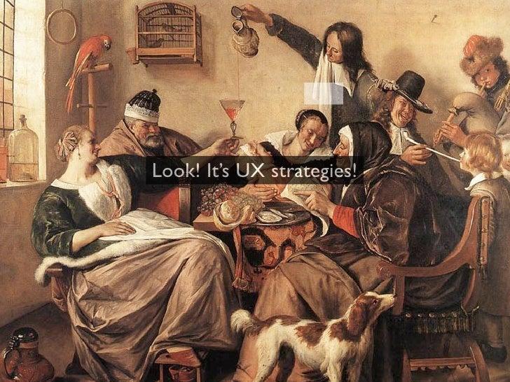 Look! It's UX strategies!