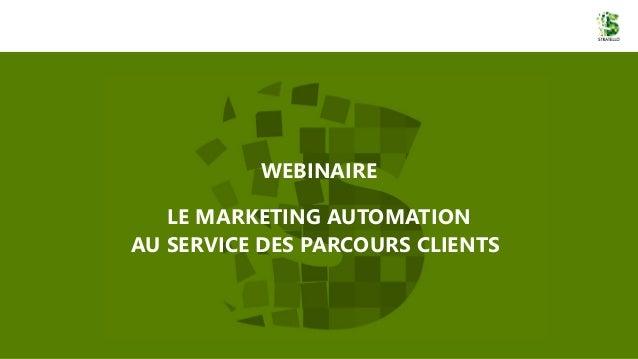 Stratello : marketing automation et parcours client Slide 2
