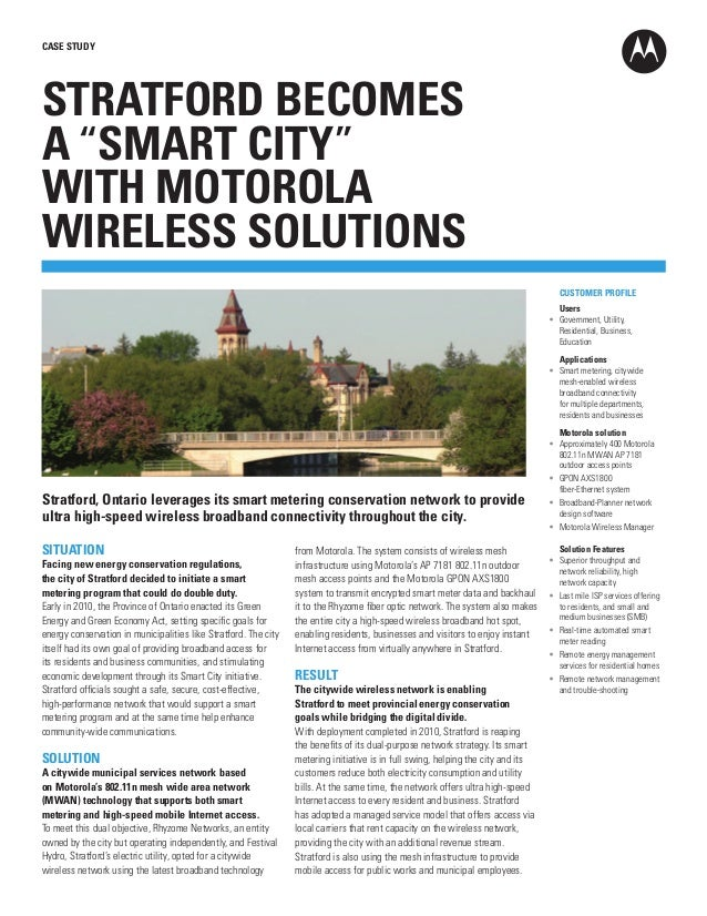 """CASE STUDY  STRATFORD BECOMES A """"SMART CITY"""" WITH MOTOROLA WIRELESS SOLUTIONS  CUSTOMER PROFILE  Users  • Government, ..."""