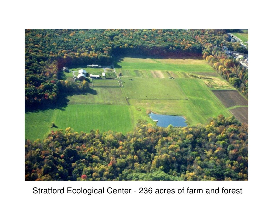 Stratford Ecological Center - 236 acres of farm and forest
