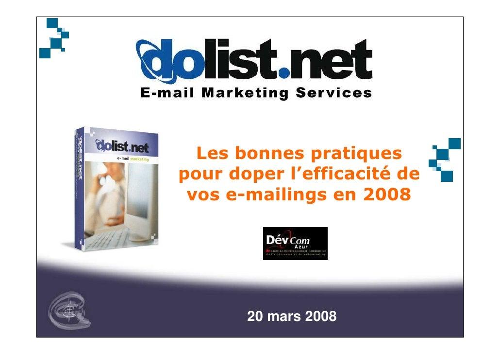 Les bonnes pratiques pour doper l'efficacité de  vos e-mailings en 2008            20 mars 2008