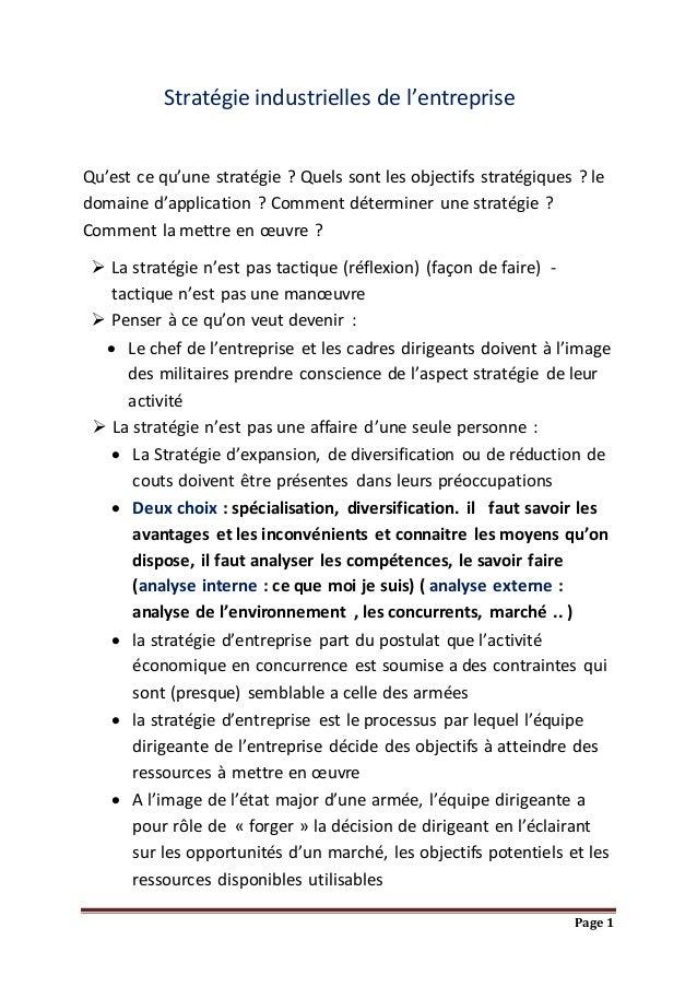 Page 1 Stratégie industrielles de l'entreprise Qu'est ce qu'une stratégie ? Quels sont les objectifs stratégiques ? le dom...
