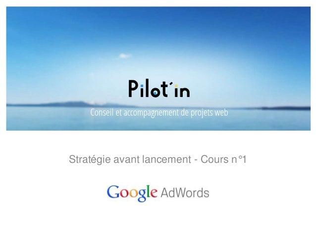 Stratégie avant lancement - Cours n°1