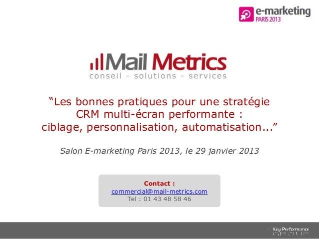 """""""Les bonnes pratiques pour une stratégie       CRM multi-écran performante :ciblage, personnalisation, automatisation..."""" ..."""