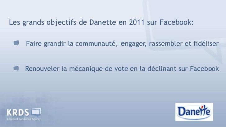 Stratégie Danette sur Facebook -  Paris 2.0 - 2 novembre 2011 Slide 3