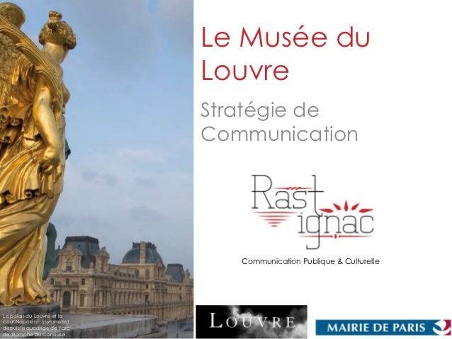 Le Musée du                              Louvre                              Stratégie de                              Com...