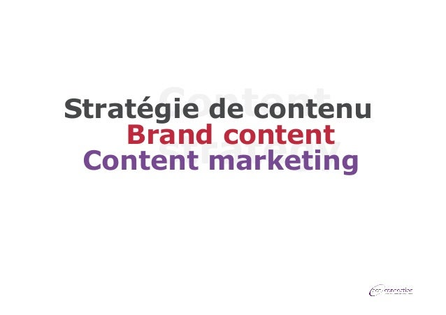 Content Stratégie de contenu Brand content strategy Content marketing