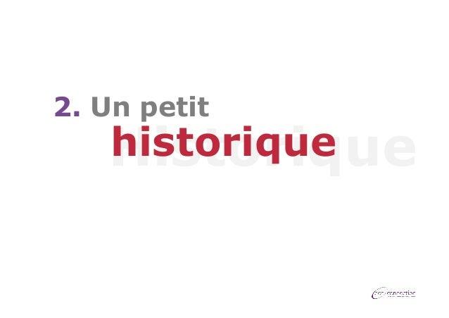 2. Un petit  historique Historique