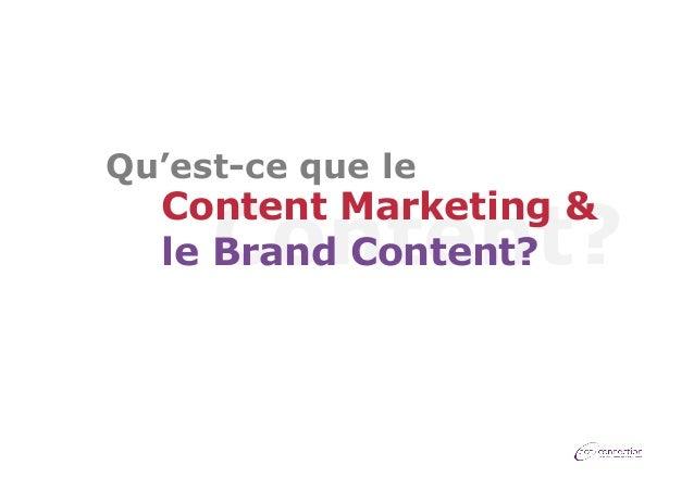 Qu'est-ce que le  Content Marketing & le Brand Content?  Content?