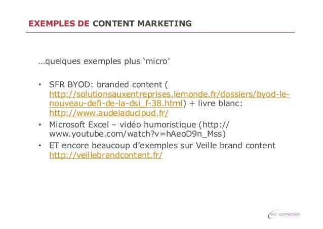 EXEMPLES DE CONTENT MARKETING  …quelques exemples plus 'micro' • SFR BYOD: branded content ( http://solutionsauxentrepris...