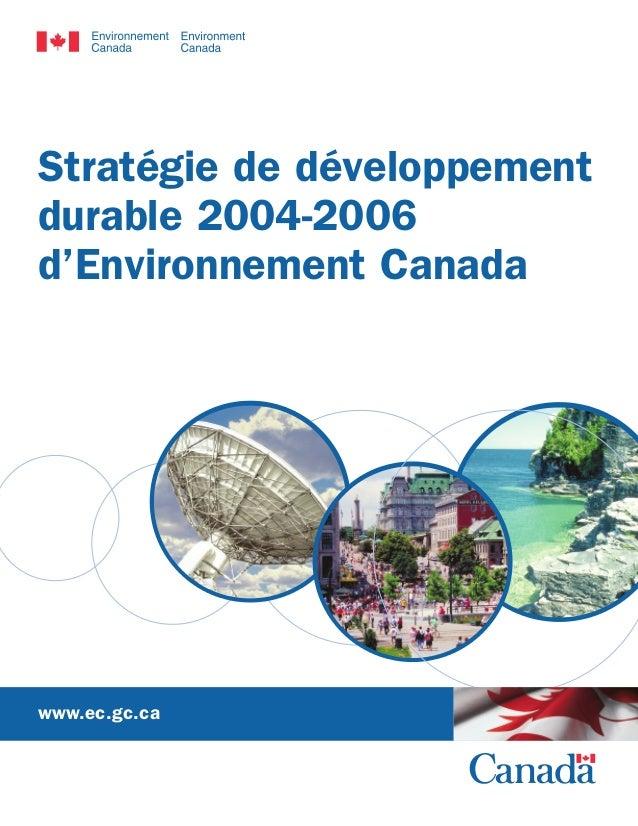 Stratégie de développement durable 2004-2006 d'Environnement Canada  Informathèque d'Environnement Canada 351, boulevard S...