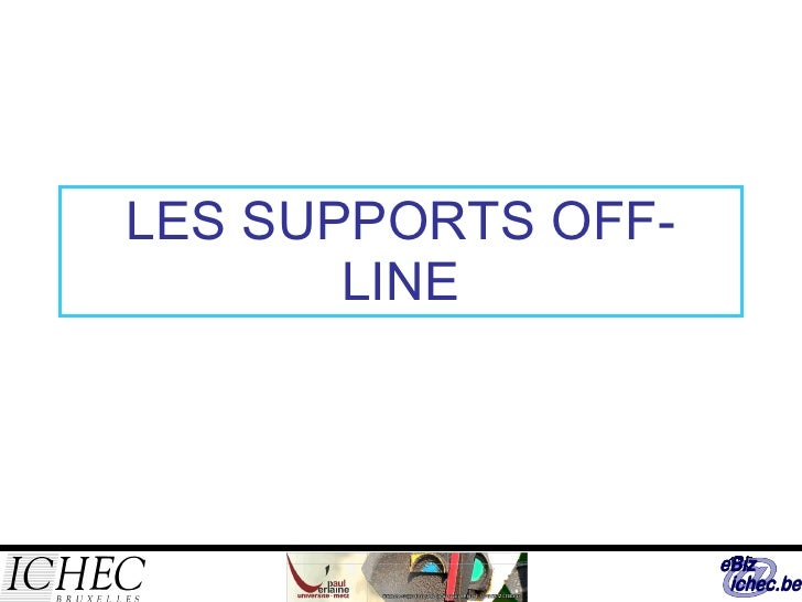 LES SUPPORTS OFF-LINE