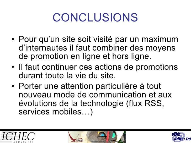 CONCLUSIONS <ul><li>Pour qu'un site soit visité par un maximum d'internautes il faut combiner des moyens de promotion en l...