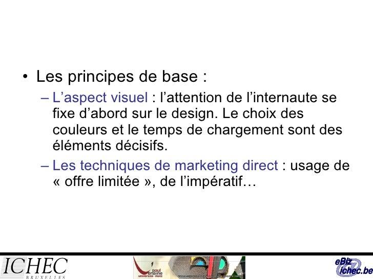 <ul><li>Les principes de base : </li></ul><ul><ul><li>L'aspect visuel  : l'attention de l'internaute se fixe d'abord sur l...