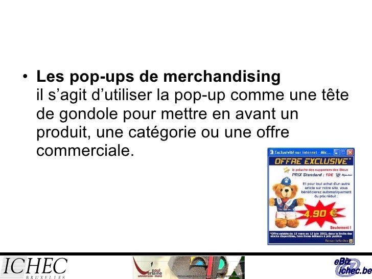 <ul><li>Les pop-ups de merchandising il s'agit d'utiliser la pop-up comme une tête de gondole pour mettre en avant un prod...