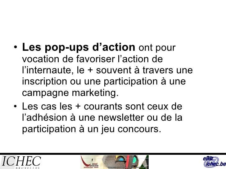 <ul><li>Les pop-ups d'action  ont pour vocation de favoriser l'action de l'internaute, le + souvent à travers une inscript...