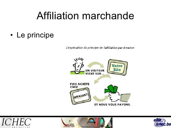 Affiliation marchande <ul><li>Le principe  </li></ul>