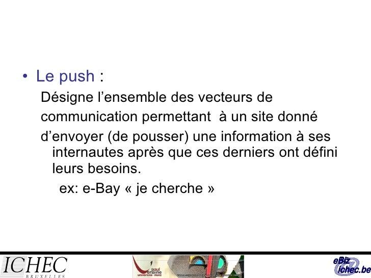 <ul><li>Le push  :  </li></ul><ul><ul><li>Désigne l'ensemble des vecteurs de </li></ul></ul><ul><ul><li>communication perm...