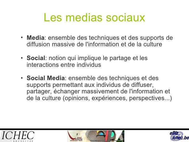 Les medias sociaux <ul><ul><li>Media : ensemble des techniques et des supports de diffusion massive de l'information et de...