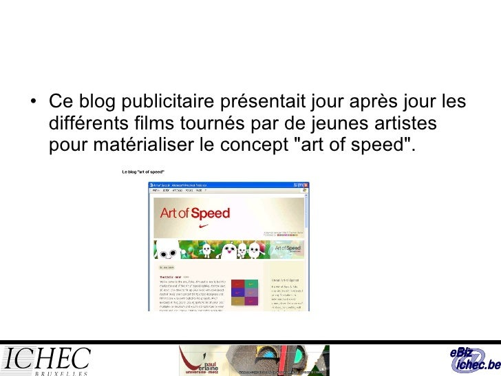 <ul><li>Ce blog publicitaire présentait jour après jour les différents films tournés par de jeunes artistes pour matériali...