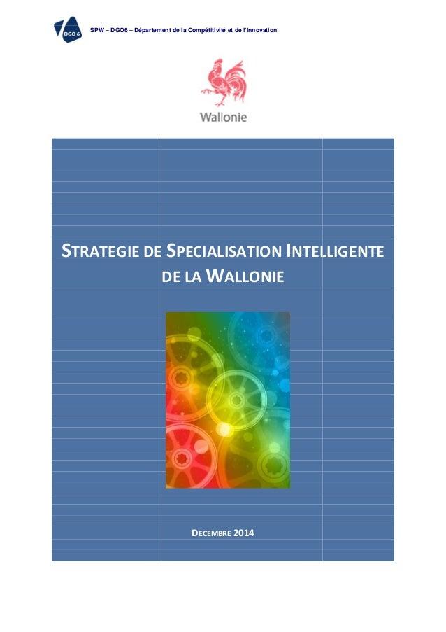 SPW – DGO6 – Département de la Compétitivité et de l'Innovation STRATEGIE DE Département de la Compétitivité et de l'Innov...