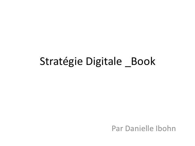 Stratégie Digitale _Book Par Danielle Ibohn