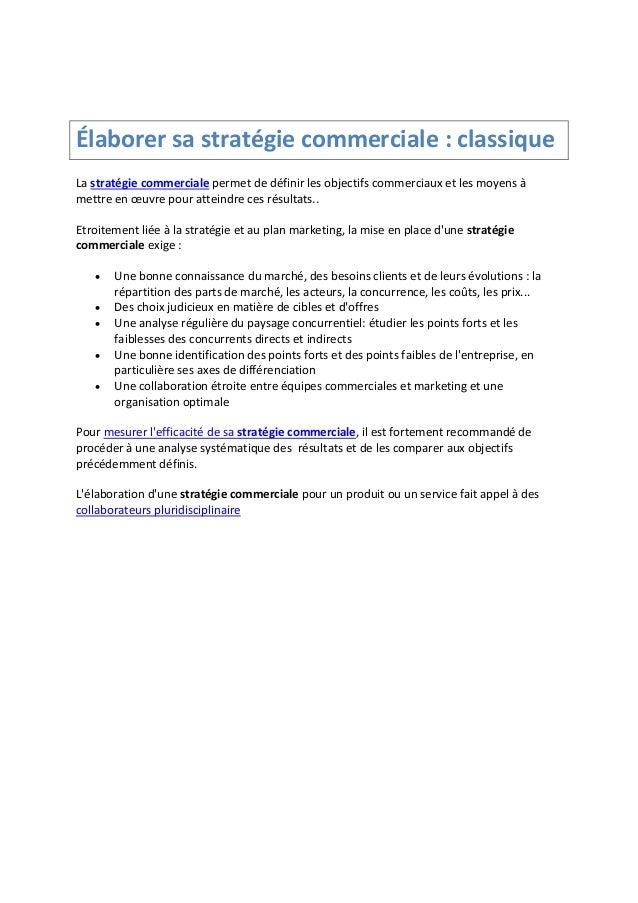 Élaborer sa stratégie commerciale : classique La stratégie commerciale permet de définir les objectifs commerciaux et les ...