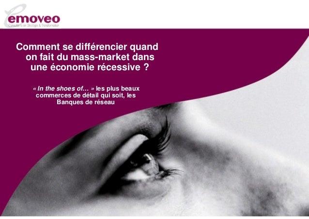 Comment se différencier quand on fait du mass-market dans  une économie récessive ?   « In the shoes of… » les plus beaux ...