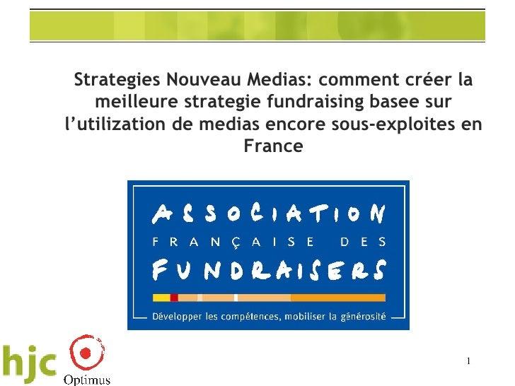 Strategies Nouveau Medias: comment créer la meilleure strategie fundraising basee sur l'utilization de medias encore sous-...