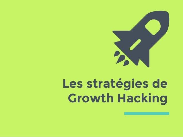 Les stratégies de Growth Hacking