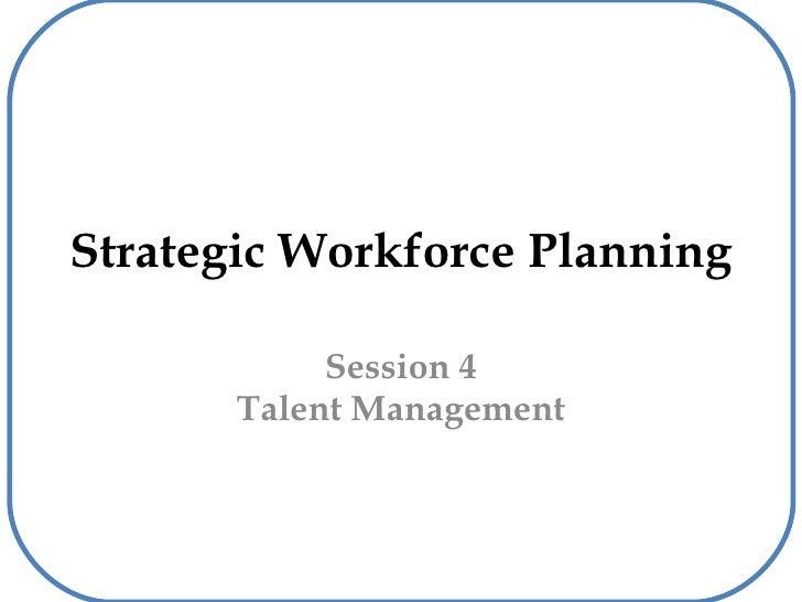 Strategic Workforce Planning Session 4 Talent Management