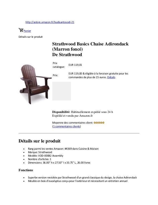 http://astore.amazon.fr/budisantosodi-21PanierDétails sur le produitStrathwood Basics Chaise Adirondack(Marron foncé)De St...