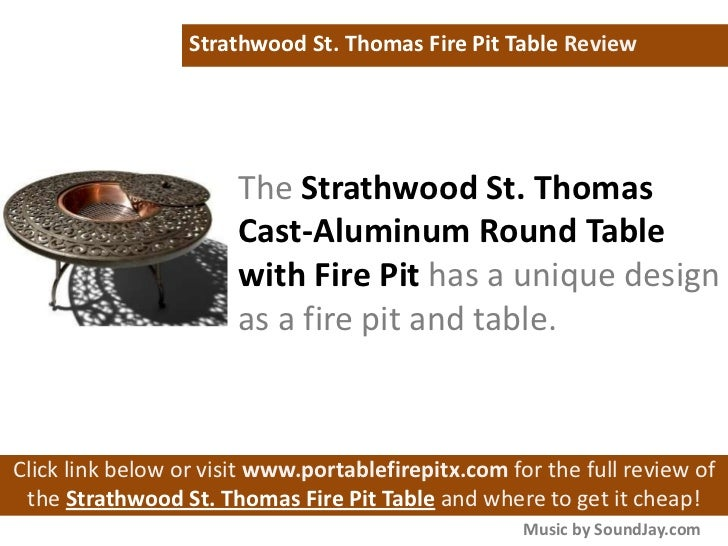 Strathwood St Thomas Cast Aluminum Round Table With Fire Pit Review