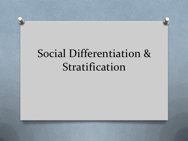 Social Differentiation &     Stratification