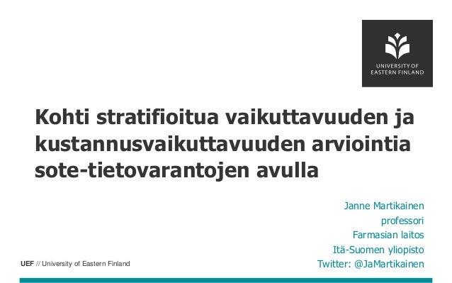 UEF // University of Eastern Finland Janne Martikainen professori Farmasian laitos Itä-Suomen yliopisto Twitter: @JaMartik...