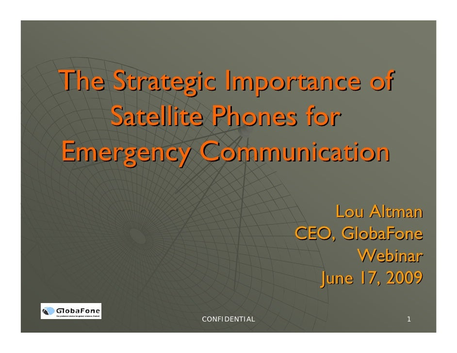 The Strategic Importance of     Satellite Phones for Emergency Communication                               Lou Altman     ...