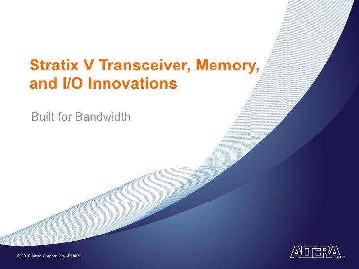 Stratix V FPGA Intro Presentation