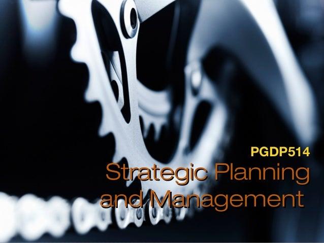 PGDP514  Strategic Planning and Management