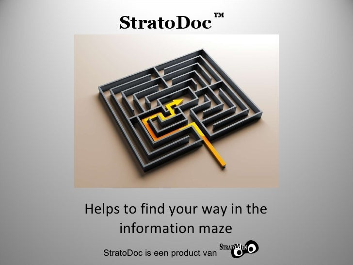 Helps to find your way in the information maze StratoDoc is een product van