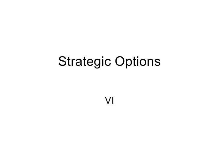Strategic Options VI