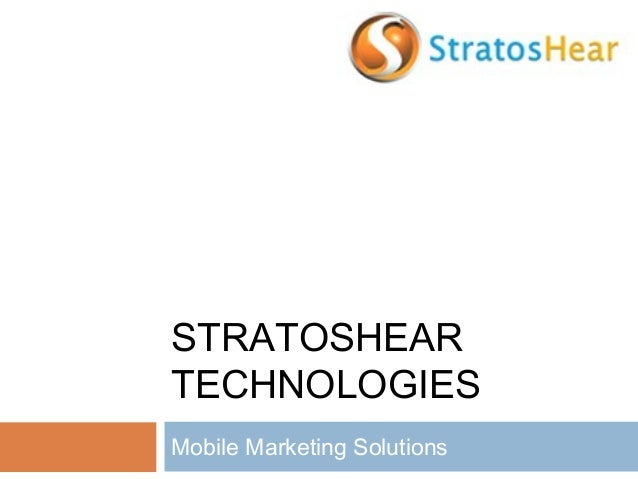 STRATOSHEAR TECHNOLOGIES Mobile Marketing Solutions