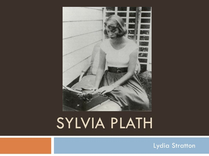 SYLVIA PLATH Lydia Stratton