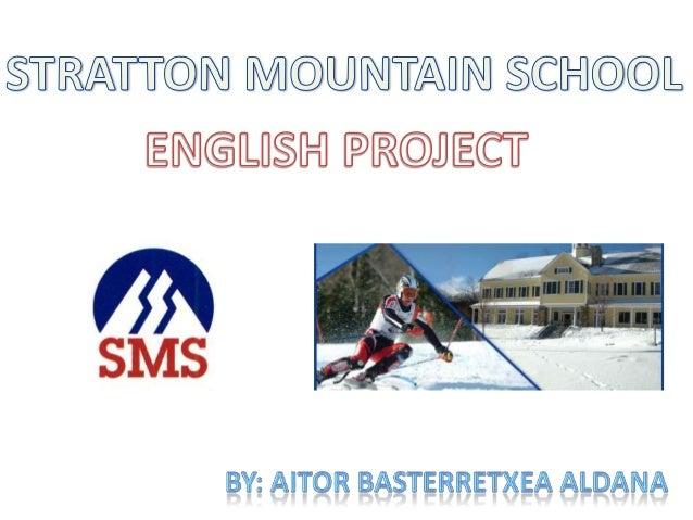 LOCATION The Stratton Mountain School is a college preparatory high school located at Stratton Mountain in Stratton, Vermo...